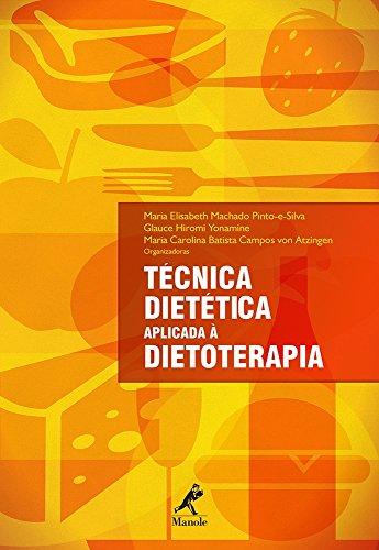 Técnica dietética aplicada à dietoterapia, livro de Elisabeth Machado Pinto-e-Silva, Maria / Hiromi Yonamine, Glauce / Carolina Batista Campos von Atzingen, Maria