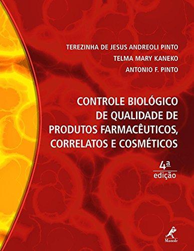 Controle biológico de qualidade de produtos farmacêuticos, correlatos e cosméticos, livro de Kaneko, Telma Mary / Andreoli Pinto, Terezinha de Jesus / Pinto, Antonio Felizes