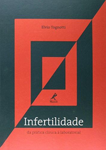 Infertilidade-da prática clínica à laboratorial, livro de Tognotti, Elvio