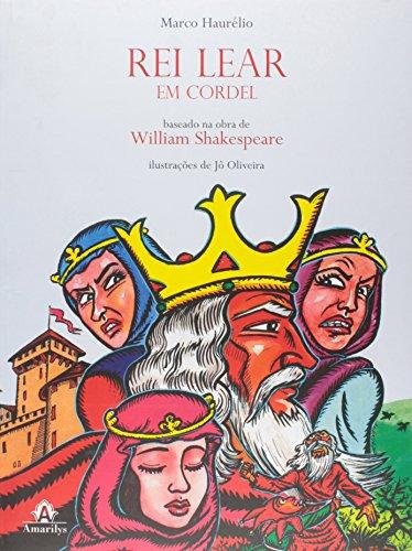 Rei Lear em cordel-Baseado na obra de William Shakespeare, livro de Haurélio, Marco