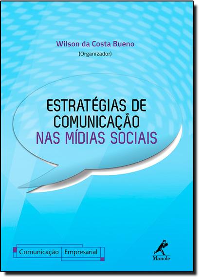 Estratégias de Comunicação nas Mídias Sociais - Série Comunicação Empresarial, livro de Wilson da Costa Bueno