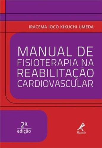 Manual de fisioterapia na reabilitação cardiovascular , livro de Umeda, Iracema Ioco Kikuchi
