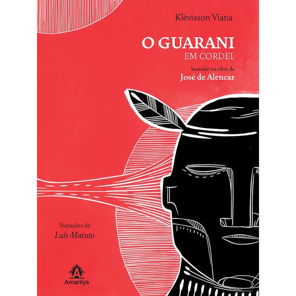 O Guarani em cordel-Baseado na obra de José de Alencar, livro de Viana, Klévisson