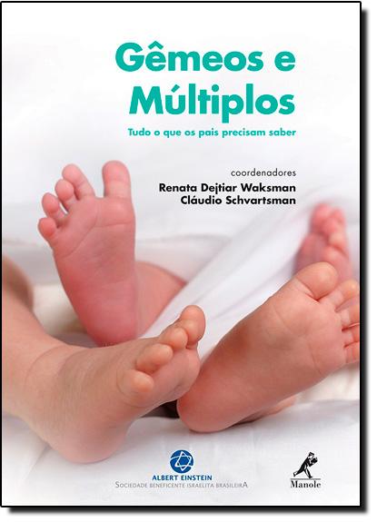 Gêmeos e Múltiplos: Tudo o que os Pais Precisam Saber, livro de Renata Dejtiar Waksman