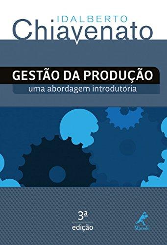 Gestão da produção-uma abordagem introdutória, livro de Chiavenato, Idalberto