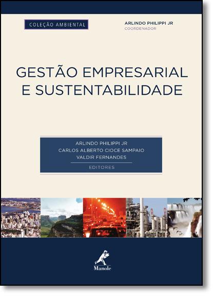 Gestão Empresarial e Sustentabilidade - Coleção Ambiental, livro de Arlindo Philippi Junior