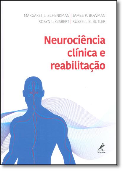 Neurociência Clínica e Reabilitação, livro de Margaret L. Schenkman