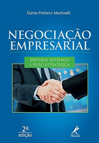 Negociação Empresarial-Enfoque Sistêmico e Visão Estratégica, livro de Martinelli, Dante Pinheiro