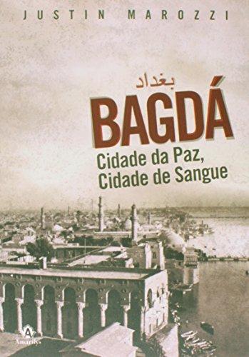 Bagdá-Cidade da Paz, Cidade de Sangue, livro de Marozzi, Justin