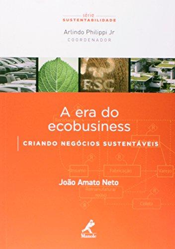 A era do ecobusiness-criando negócios sustentáveis, livro de Amato Neto, João
