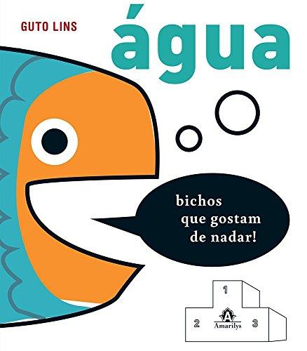 Água-bichos que gostam de nadar, livro de Lins, Guto