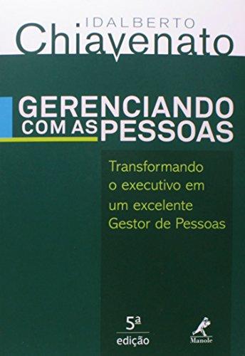 Gerenciando com as pessoas-Transformando o executivo em um excelente Gestor de Pessoas, livro de Chiavenato, Idalberto