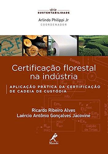 Certificação florestal na indústria-Aplicação prática da certificação de cadeia de custódia, livro de Alves, Ricardo Ribeiro / Jacovine, Laércio Antônio Gonçalves