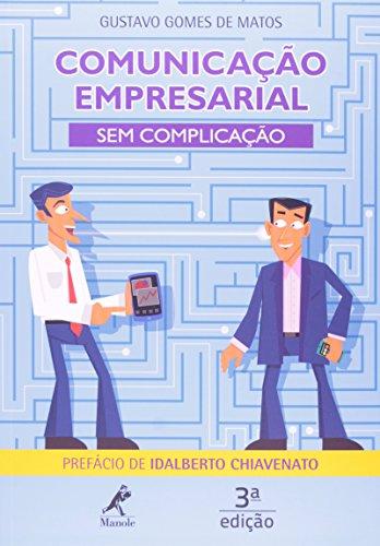 Comunicação empresarial sem complicação, livro de Matos, Gustavo Gomes de