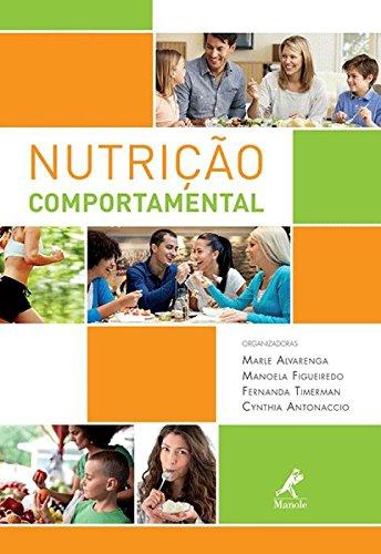 Nutrição comportamental, livro de Alvarenga, Marle dos Santos / Antonaccio, Cynthia Maria Azevedo / Timerman, Fernanda / Figueiredo, Manoela