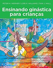Ensinando ginástica para crianças, livro de Werner, Peter H. / Williams, Lori H. / Hall, Tina J.