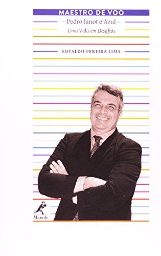 Maestro de Voo: Pedro Janot e Azul-Uma Vida em Desafios, livro de Lima, Edvaldo Pereira