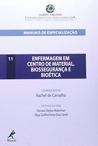 Enfermagem em centro de material, biossegurança e bioética -Manuais de Especialização Einstein, livro de Carvalho, Rachel de