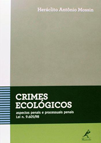 Crimes ecológicos-aspectos penais e processuais penais - Lei n. 9.605/98, livro de Mossin, Heráclito Antônio