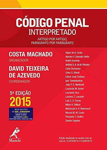 Código Penal interpretado-artigo por artigo, parágrafo por parágrafo, livro de Costa Machado / Azevedo, David Teixeira de