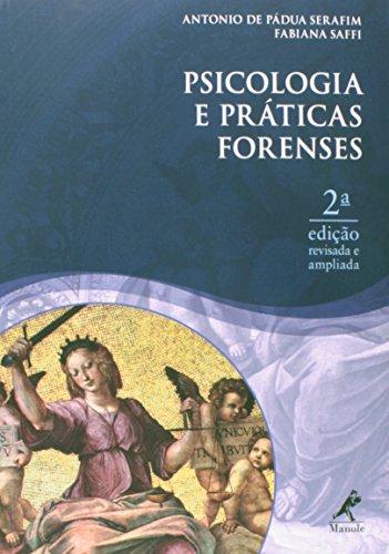 Psicologia e práticas forenses, livro de Serafim, Antonio de Pádua / Saffi, Fabiana
