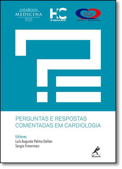 Perguntas e Respostas Comentadas em Cardiologia, livro de Luís Augusto Palma Dallan