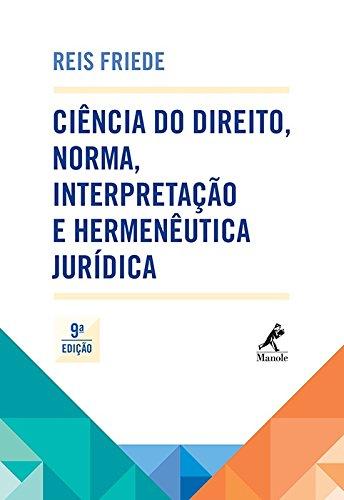 Ciência do Direito, norma, interpretação e hermenêutica jurídica, livro de Friede, Reis