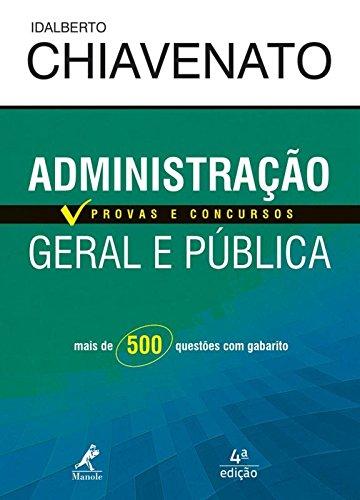 Administração Geral e Pública-Provas e Concursos, livro de Chiavenato, Idalberto