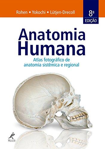 Anatomia Humana, livro de Johannes W. Rohen, Chihiro Yokochi, Elke Lütjen-Drecoll