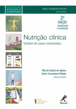 Nutrição clínica - Estudos de casos comentados - 2ª edição, livro de Rita de Cássia de Aquino, Sonia Tucunduva Philippi, Sonia Tucunduva Philippi