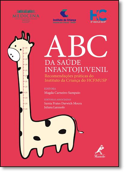 Abc da Saúde Infantojuvenil: Recomendações Práticas do Instituto da Criança do Hcfmusp, livro de Magda Carneiro-Sampaio