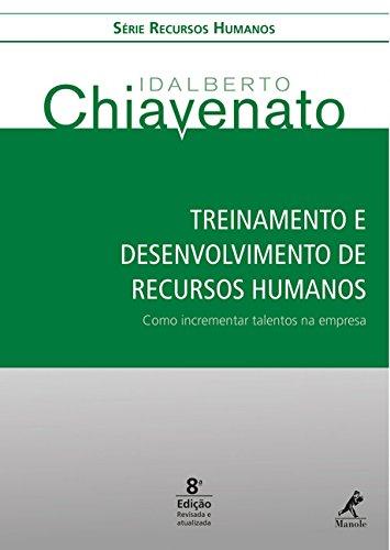 Treinamento e Desenvolvimento de Recursos Humanos: Como Incrementar Talentos na Empresa - Série Recursos Humanos, livro de Idalberto Chiavenato