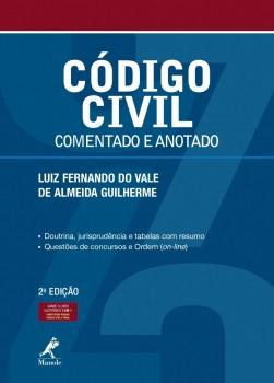 Código Civil - Comentado e Anotado,, livro de Luiz Fernando do Vale de Almeida Guilherme