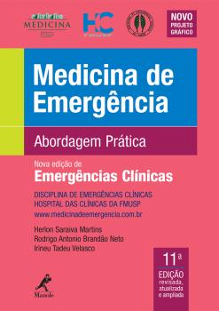 Medicina de emergência - Abordagem prática - 11ª edição, livro de Rodrigo Antonio Brandão Neto, Herlon Saraiva Martins, Irineu Tadeu Velasco