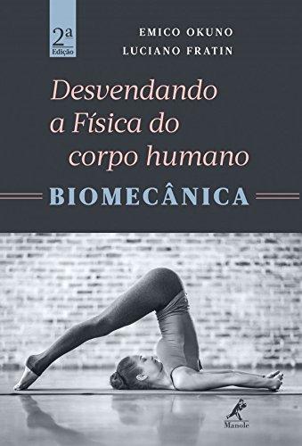 Desvendando a Física do Corpo Humano: Biomecânica, livro de Emico Okuno