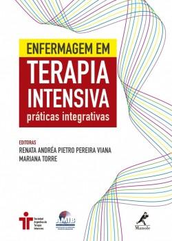 Enfermagem em terapia intensiva - Práticas integrativas, livro de Mariana Torre, Renata Andréa Pietro Pereira Viana