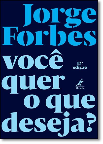 Você Quer o que Deseja?, livro de Jorge Forbes