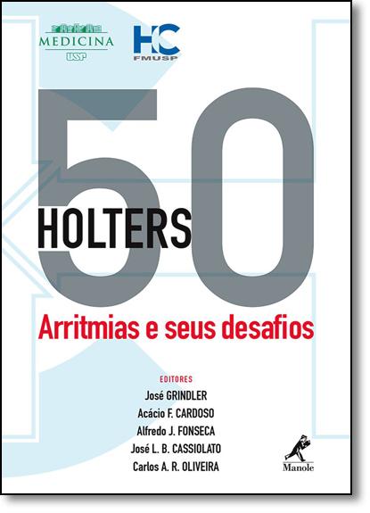 50 Holters: Arritmias e Seus Desafios, livro de José Grindler