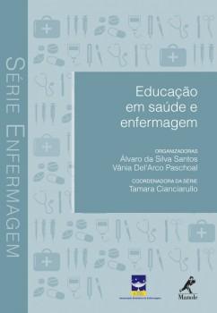 Educação em saúde e enfermagem, livro de Tamara Cianciarullo, Vânia Del´Arco (orgns) / Paschoal, Álvaro da Silva Santos