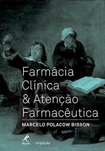 Farmácia Clínica e Atenção Farmacêutica, livro de Marcelo Polacow Bisson
