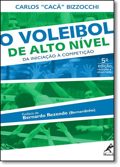 Voleibol de Alto Nível, O: Da Iniciação À Competição, livro de Carlos Bizzocchi