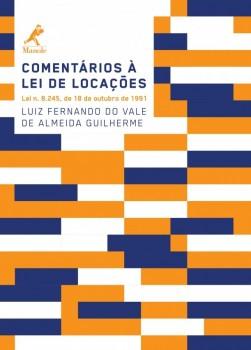 Comentários à lei de locações - Lei n. 8.245, de 18 de outubro de 1991, livro de Luiz Fernando do Vale de Almeida Guilherme