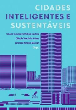 Cidades inteligentes e sustentáveis, livro de Tatiana Tucunduva Philippi Cortese, Cláudia Terezinha Kniess, Emerson Antonio Maccari