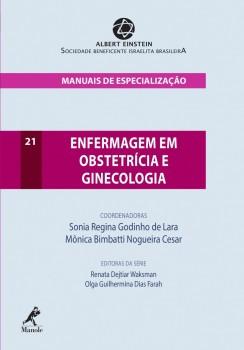 Enfermagem em Obstetrícia e Ginecologia - Manuais de Especialização, livro de Mônica Bimbatti Nogueira Cesar, Sonia Regina Godinho de lara
