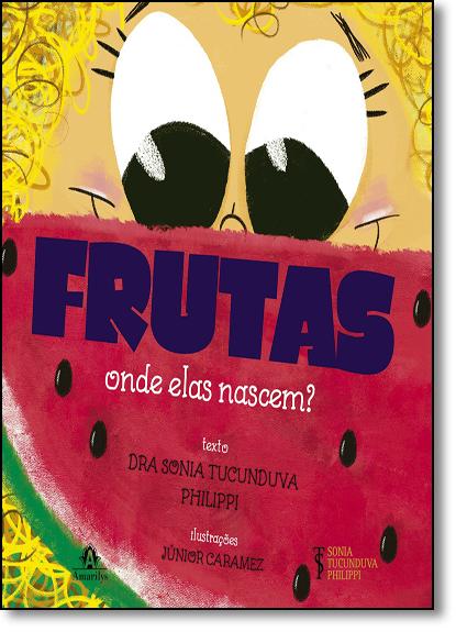 Frutas: Onde Elas Nascem?, livro de Sonia Tucunduva Philippi
