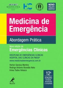 Medicina de emergência - abordagem prática - 12ª edição, livro de Herlon Saraiva Martins, Rodrigo Antonio Brandão Neto, Irineu Tadeu Velasco