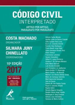 Código Civil Interpretado - ARTIGO POR ARTIGO, PARÁGRAFO POR PARÁGRAFO - 10ª edição, livro de Silmara Juny Chinellato, Costa Machado