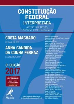 Constituição Federal Interpretada - Artigo por artigo, paragrafo por parágrafo, livro de Anna Candida da Cunha Ferraz, Costa Machado