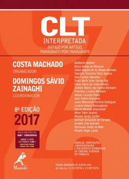 CLT Interpretada - Artigo por Artigo, Parágrafo por Parágrafo - 8ª edição, livro de Costa Machado, Domingos Sávio Zainaghi