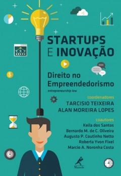 Startups e Inovação - Direito no Empreendedorismo, livro de Alan Moreira Lopes, Tarcisio Teixeira